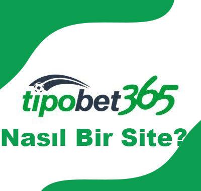 Tipobet Nasıl Bir Site